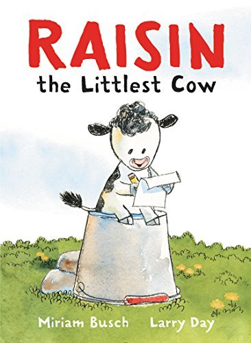Miriam Busch Raisin The Littlest Cow
