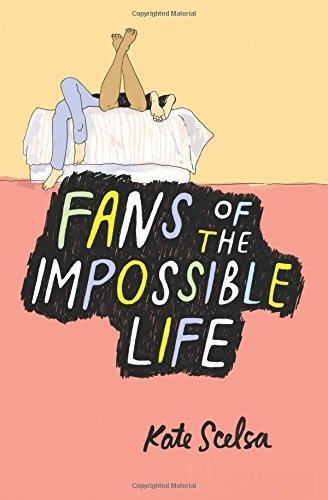 Kate Scelsa Fans Of The Impossible Life
