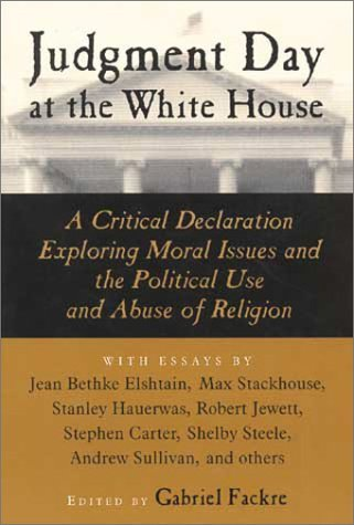 Gabriel Fackre Judgment Day At The White House A Critical Declar A Critical Declaration Exploring Moral Issues & Th