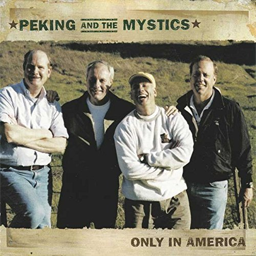 Peking & The Mystics Only In America
