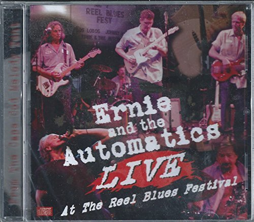 Ernie & The Automatics Live At The Reel Blues Festival