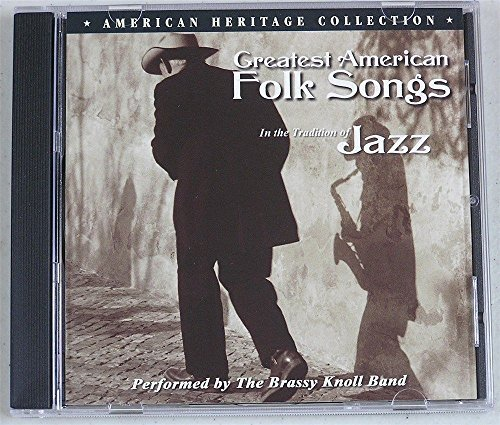 Brassy Knoll Band Greatest American Folk Songs In The Tradition Of