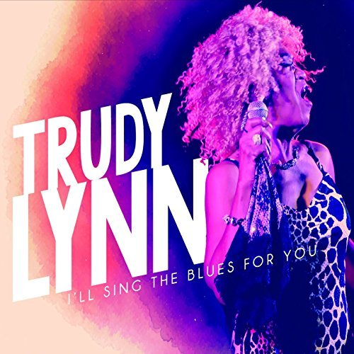 Trudy Lynn I'll Sing The Blues For You
