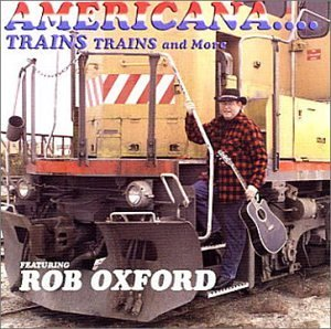Rob Oxford Americana Trains Trains And More