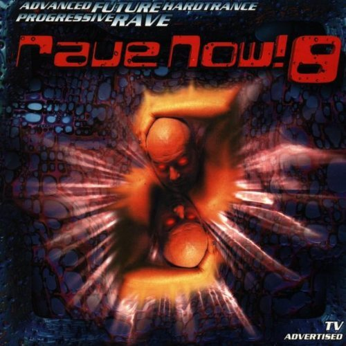 Rave Now 8 Rave Now 8