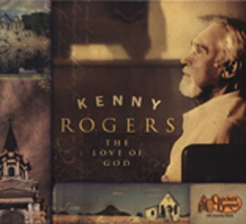 Kenny Rogers The Love Of God