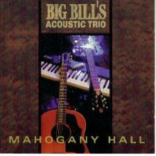 Big Bill's Acoustic Trio Mahogany Hall