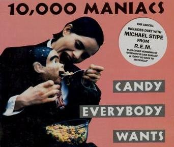 000 Maniacs 10 Candy Everybody Wants