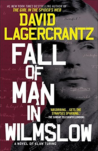 David Lagercrantz Fall Of Man In Wilmslow A Novel Of Alan Turing