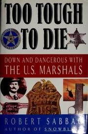 Robert Sabbag Too Tough To Die Down & Dangerous With The U.S. Marshals