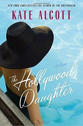 Kate Alcott The Hollywood Daughter
