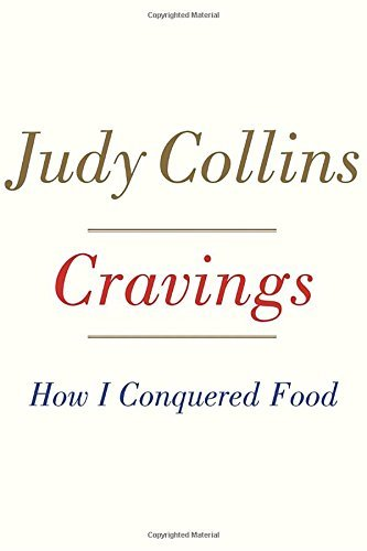 Judy Collins Cravings How I Conquered Food