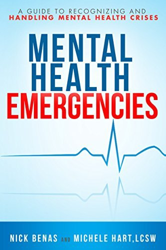 Nick Benas Mental Health Emergencies A Guide To Recognizing And Handling Mental Health