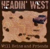 Will Heins And Friends Heading' West (will Heins And Friends) Compact Dis
