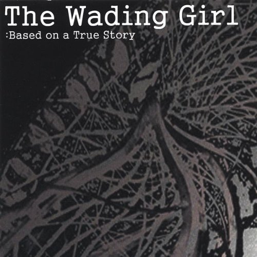 Wading Girl Based On A True Story