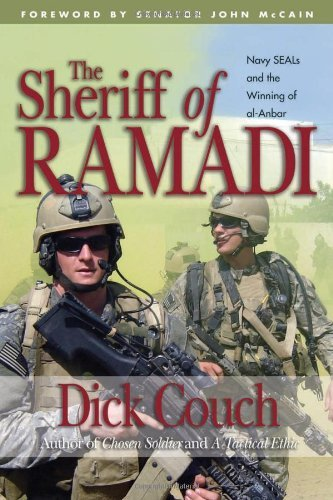 Dick Couch The Sheriff Of Ramadi Navy Seals And The Winning Of Al Anbar