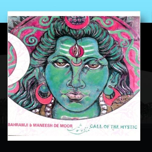 Bahramji & Maneesh De Moor Call Of The Mystic