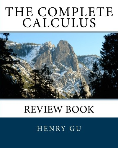 Henry Gu The Complete Calculus Review Book