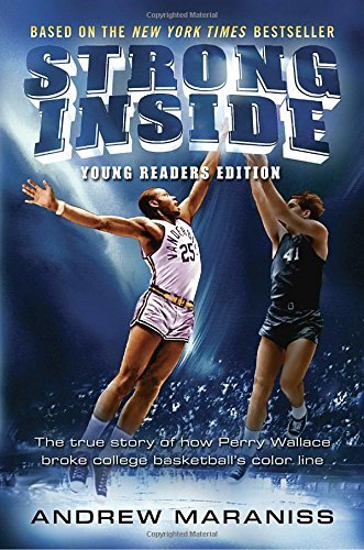 Andrew Maraniss Strong Inside (young Readers Edition) The True Story Of How Perry Wallace Broke College