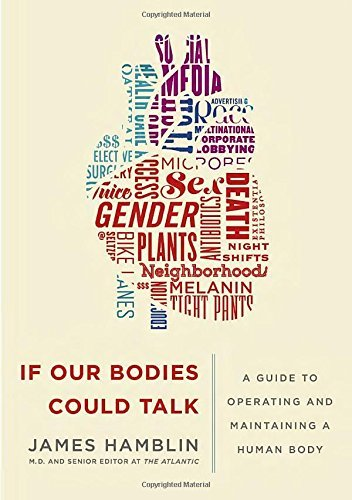 James Hamblin If Our Bodies Could Talk A Guide To Operating And Maintaining A Human Body