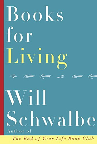 Will Schwalbe Books For Living