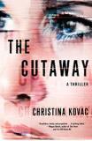 Christina Kovac The Cutaway A Thriller