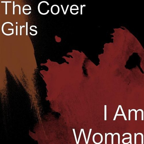 Cover Girls I Am Woman
