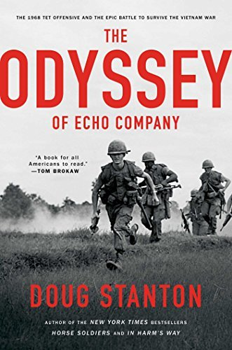 Doug Stanton The Odyssey Of Echo Company The Tet Offensive And The Epic Battle Of Echo Com