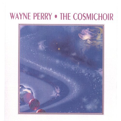 Wayne Perry Cosmichoir Sounds For Self Hea