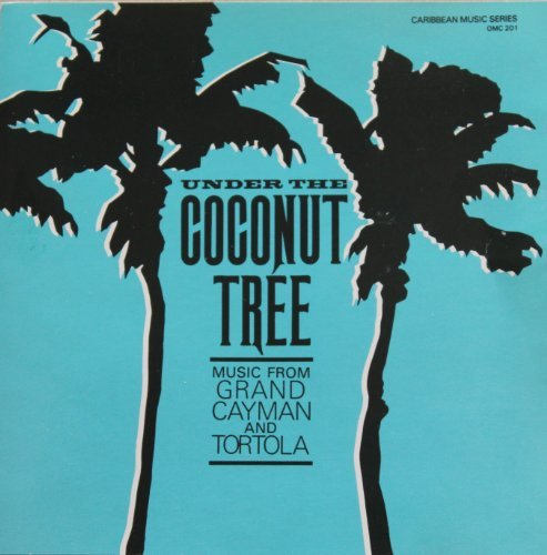 Under The Coconut Tree Music From Grand Cayman & Tort