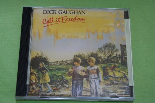 Dick Gaughan Call It Freedom
