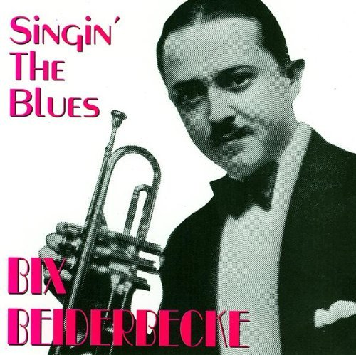 Bix Beiderbecke Singin' The Blues