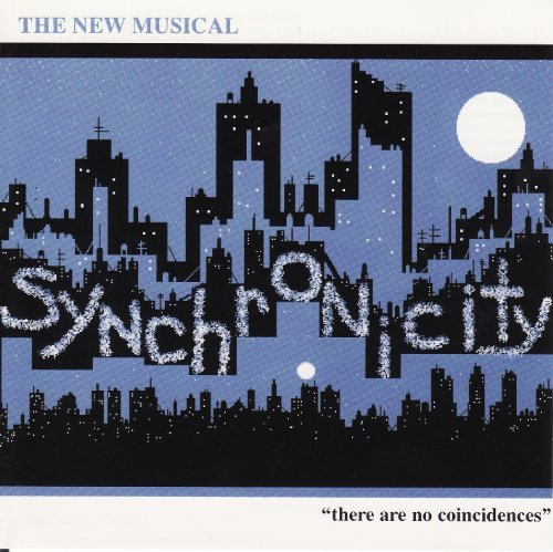 Synchronicity Cast Recording Music By Tim Dipasqua