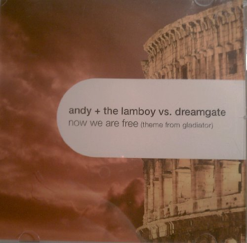 Andy & Lamboy Vs. Dreamgate Now We Are Free