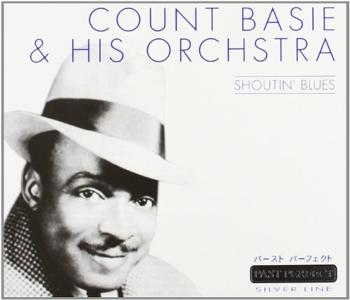 Count Basie & His Orchestra Shoutin Blues