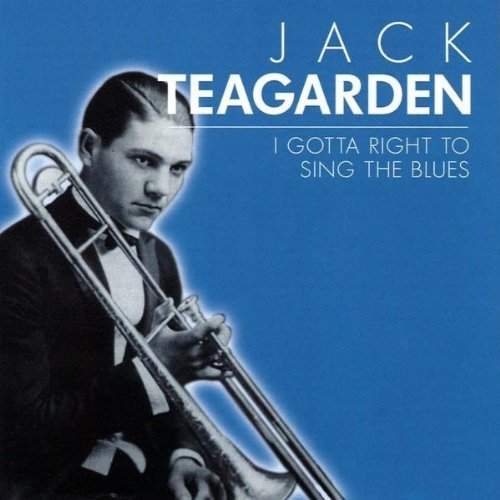 Jack Teagarden I Gotta Right To Sing The Blue