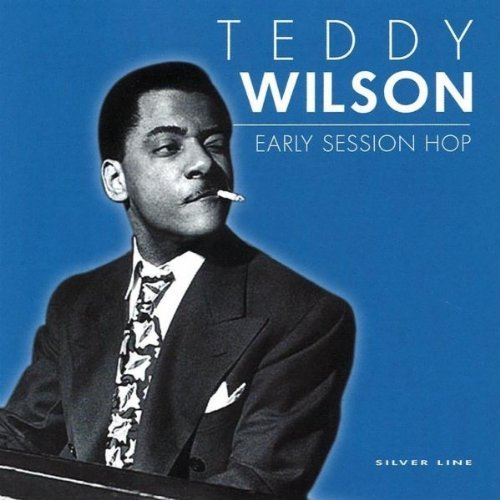 Teddy Wilson Early Session Hop