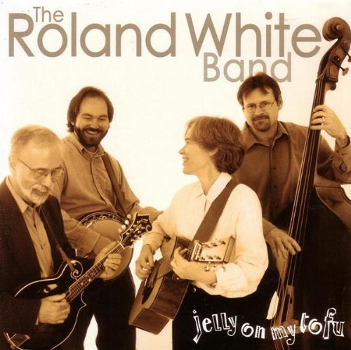 Roland White Band Jelly On My Tofu