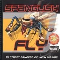 Spanglish Fly Spanglish Fly Explicit Version