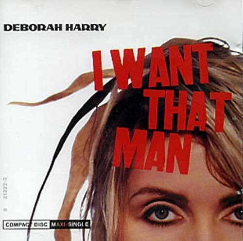 Debbie Harry I Want That Man