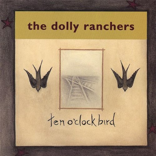 Dolly Ranchers 10 O'clock Bird