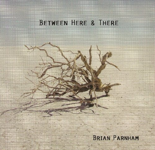 Brian Parnham Between Here & There