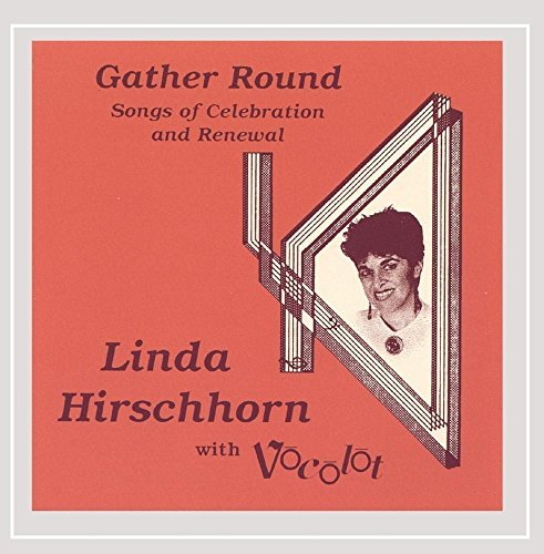 Linda Vocolot Hirschhorn Gather Round Songs Of Celebrat