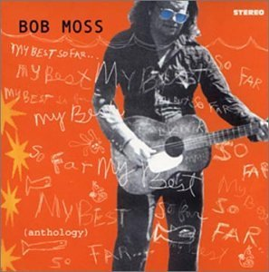 Bob Moss My Best So Far