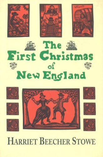 Harriet Beecher Stowe First Christmas In New England The