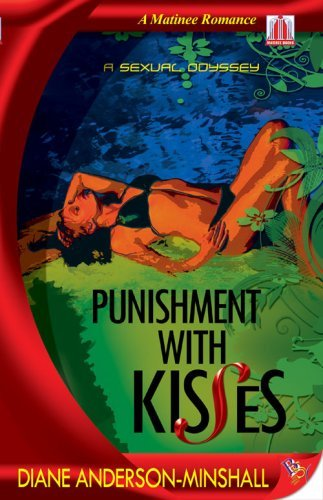 Diane Anderson Minshall Punishment With Kisses A Sexual Odyssey
