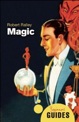 Robert Ralley Magic A Beginner's Guide
