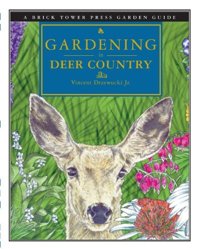 Vincent Drzewucki Gardening In Deer Country For The Home And Garden 0002 Edition;