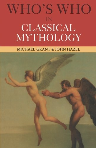 Michael Grant Who's Who In Classical Mythology