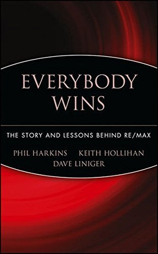 Harkins Everybody Wins The Story And Lessons Behind Re Max